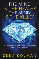 THE MIND IS THE HEALER, THE MIND IS THE KILLER: