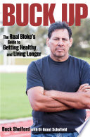 Buck Up The Real Bloke S Guide To Getting Healthy And Living Longer