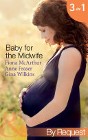 Baby for the Midwife  The Midwife s Baby   Spanish Doctor  Pregnant Midwife   Countdown to Baby  Mills   Boon By Request