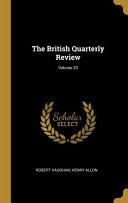The British Quarterly Review Volume 33