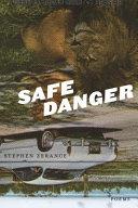 Safe Danger