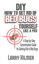 Diy How to Get Rid of Bed Bugs Yourself Like a Pro