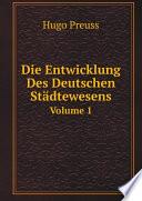 Die Entwicklung Des Deutschen St?dtewesens