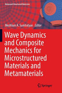 Wave Dynamics And Composite Mechanics For Microstructured Materials And Metamaterials Book PDF