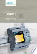 LOGO! 8  : Praktische Einführung mit Schaltungs- und Programmierbeispielen