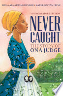 Never Caught  the Story of Ona Judge