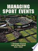 """""""Managing Sport Events"""" by T. Christopher Greenwell, Leigh Ann Danzey-Bussell, David Shonk"""