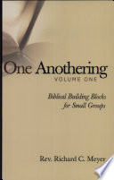 One Anothering  : Biblical Building Blocks for Small Groups