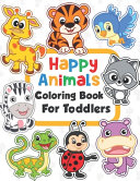 Happy Animals Coloring Book for Toddlers