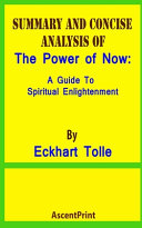 SUMMARY AND CONCISE ANALYSIS OF The Power of Now Book