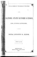 Annual Report of the Board of Trustees of the Illinois State Reform School for Juvenile Offenders Located at Pontiac  Livingston Co   Illinois