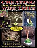 Creating Gem  Beaded   Bonsai Wire Trees