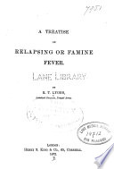 A Treatise On Relapsing Or Famine Fever