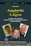 Auschwitz-Lugen: Legenden, Lugen, Vorurteile Von Medien, Politikern ...