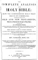 The Complete Analysis of the Holy Bible: Or, How to Comprehend Holy Writ from Its Own Interpretation, Containing the Whole of the Old and New Testaments