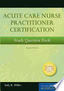 Acute Care Nurse Practitioner Certification Study Question Book