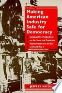 Making American Industry Safe for Democracy