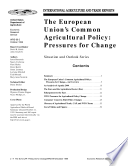 The European Union s Common Agricultural Policy  Pressures for Change