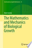 The Mathematics and Mechanics of Biological Growth Book