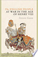 The English people at war in the age of Henry VIII / Steven Gunn.