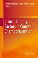 Critical Dietary Factors in Cancer Chemoprevention