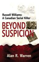Beyond Suspicion  Russell Williams Serial Killer