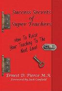 Success Secrets of Super Teachers