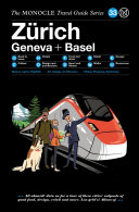The Monocle Travel Guide to Zürich Basel Geneva