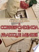 A Correspondência de Fradique Mendes [Biografia, Ilustrado, Índice Ativo, Análises, Resumo e Estudos] - Coleção Eça de Queirós Vol. X