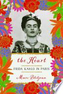 The Heart  Frida Kahlo in Paris Book PDF