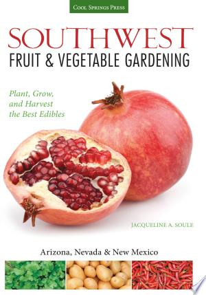 Download Southwest Fruit & Vegetable Gardening Free Books - Read Books