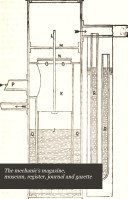 The Mechanics' Magazine, Museum, Register, Journal, and Gazette