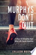 Murphys Don   t Quit