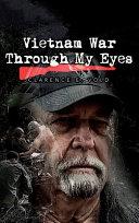 Vietnam War Through My Eyes Book