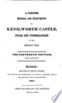 A Concise History And Description Of Kenilworth Castle From Its Foundation To The Present Time The Sixteenth Edition With Additions
