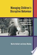 Managing Children s Disruptive Behaviour