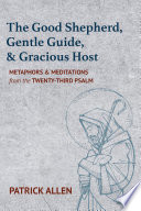 The Good Shepherd  Gentle Guide  and Gracious Host Book PDF