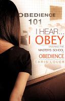 I Hear...I Obey