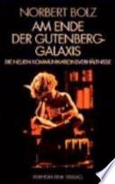 Am Ende der Gutenberg-Galaxis