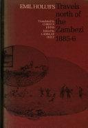 Emil Holub s Travels North of the Zambezi  1885 6