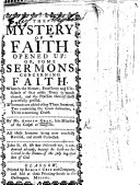 The mystery of faith opened up  or some sermons concerning faith     Whereunto are added other three sermons  two concerning the great salvation  a third concerning death     All these sermons being now carefully revised  and much corrected  The preface signed  Ro  Trail  Jo  Stirling