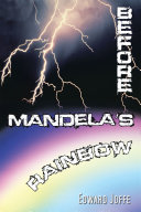 BEFORE MANDELA'S RAINBOW