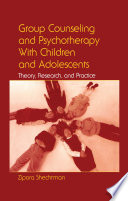 Group Counseling And Psychotherapy With Children And Adolescents Book