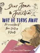 Dear Joan and Jericha - Why He Turns Away
