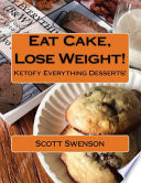 Eat Cake, Lose Weight!