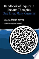 Handbook Of Inquiry In The Arts Therapies