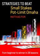 Strategies to Beat Small Stakes Pot-Limit Omaha [Pdf/ePub] eBook