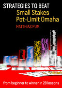 Strategies to Beat Small Stakes Pot Limit Omaha