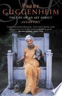 Peggy Guggenheim  The Life of an Art Addict  Text Only