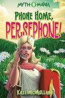 Myth-O-Mania: Phone Home, Persephone! [Pdf/ePub] eBook
